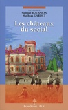 Samuel Boussion et Mathias Gardet - Les châteaux du social - XIXe-XXe siècle.