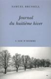 Samuel Brussell - Journal du huitième hiver.