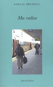 Samuel Brussell - Ma valise.
