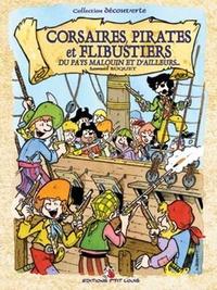 Corsaires, pirates et flibustiers- Du pays malouin et d'ailleurs - Samuel Buquet |