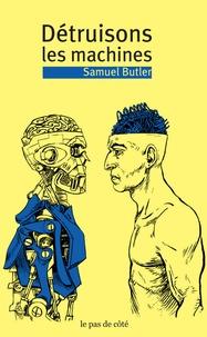 Samuel Butler - Détruisons les machines.