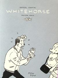 Samuel Cantin - Whitehorse Première partie : .