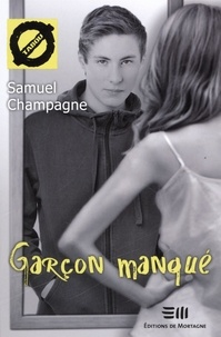 Samuel Champagne - Garçon manqué - 21. La transsexualité.