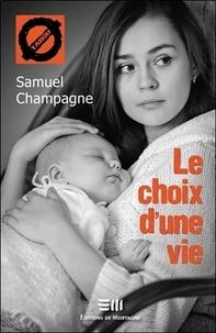 Samuel Champagne - Le choix d'une vie.