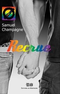 Samuel Champagne - Recrue - 16. L'homosexualité masculine.