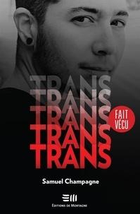 Samuel Champagne - Trans - Une histoire vraie.