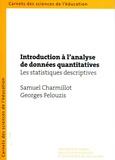Samuel Charmillot et Georges Felouzis - Introduction à l'analyse de données quantitatives - Les statistiques descriptives.