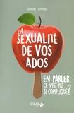 Samuel Comblez - La sexualité de vos ados - En parler, ce n'est pas si compliqué ?.