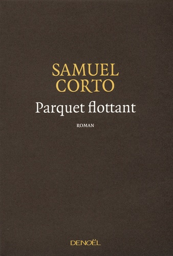 Samuel Corto - Parquet flottant.