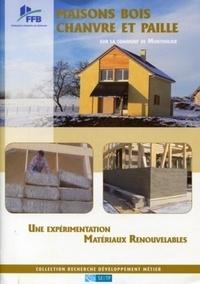 Samuel Courgey et  Arcanne - Maisons bois, chanvre et paille sur la commune de Monthaolier - Une expérimentation Matériaux Renouvelables.