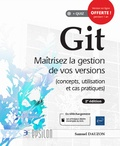 Samuel Dauzon - Git - Maîtrisez la gestion de vos versions (concepts, utilisation et cas pratiques).
