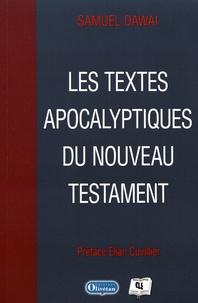 Samuel Dawai - Les textes apocalyptiques du Nouveau Testament.