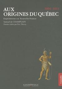 Samuel de Champlain - Aux origines du Québec - Expéditions en Nouvelle-France (1604-1611).