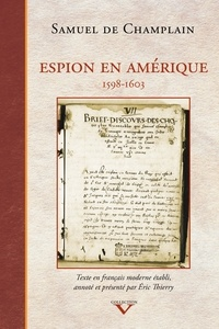 Samuel de Champlain - Espion en Amérique - 1598-1603.