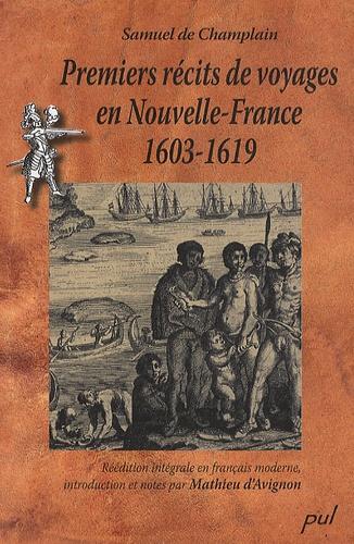 Samuel de Champlain - Premiers récits de voyages en Nouvelle-France, 1603-1619.