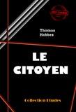 Samuel De Sorbière et Thomas Hobbes - Le Citoyen, ou les fondements de la politique - édition intégrale.
