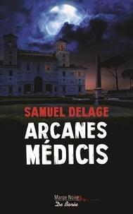 Samuel Delage - Arcanes Médicis.