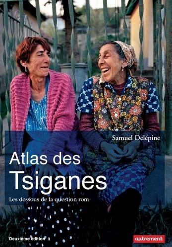 Atlas des Tsiganes. Les dessous de la question rom 2e édition