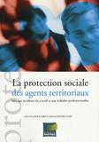 Samuel Deliancourt et Jean-Paul Wauquier - La protection sociale des agents territoriaux face aux accidents du travail et aux maladies professionnelles.