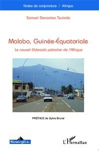 Samuel Denantes Teulade - Malabo, Guinée-Equatoriale - Le nouvel eldorado pétrolier de l'Afrique.