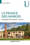 """Samuel Depraz - La France des marges - Géographie des espaces """"autres""""."""