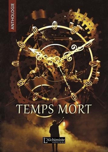 Samuel Dutacq et Christophe Kirgo - Temps Mort : L'Anthologie (recueil complet).