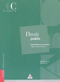 Samuel Dyens et Eric Guérin - Droit public - Préparation au concours adjoint administratif catégorie C.