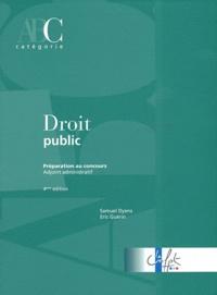 Samuel Dyens et Eric Guérin - Droit public - Préparation au concours Adjoint administratif.