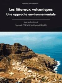 Samuel Etienne et Raphaël Paris - Les littoraux volcaniques - Une approche environnementale.