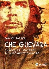 Che Guevara- Ombres et lumières d'un révolutionnaire - Samuel Farber |