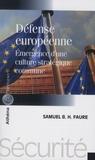 Samuel Faure - Défense européenne - Emergence d'une culture stratégique commune.