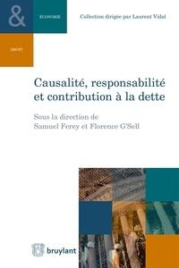 Samuel Ferey et Florence G'Sell - Causalité, responsabilité et contribution à la dette.
