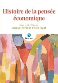 Samuel Ferey et Sylvie Rivot - Histoire de la pensée économique.