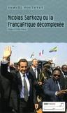 Samuel Foutoyet - Nicolas Sarkozy ou la Françafrique décomplexée.