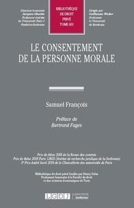 Samuel François - Le consentement de la personne morale.