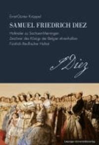 Samuel Friedrich Diez - Sachsen-Meiningischer Hofmaler zwischen Romantik, Biedermeier und Realismus.