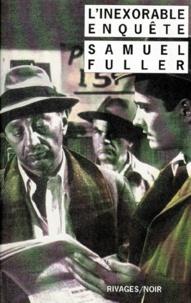 Samuel Fuller - L'inexorable enquête.