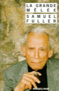 Samuel Fuller - La grande mêlée.