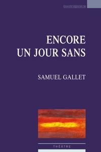 Samuel Gallet - Encore un jour sans.