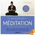 Samuel Ganes - Ma leçon de méditation - Corps/esprit : retrouvez l'harmonie ! Chez vous, au bureau ou en pleine nature. 1 CD audio