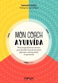 Epub ebook collection télécharger Mon coach ayurvéda  - Mon programme sur mesure pour prendre soin de ma santé physique, émotionnelle et spirituelle 9782212740172 (French Edition)