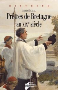 Samuel Gicquel - Prêtres de Bretagne au XIXe siècle.