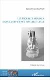 Samuel Gonzales-Puell - Les troubles mentaux dans la déficience intellectuelle.