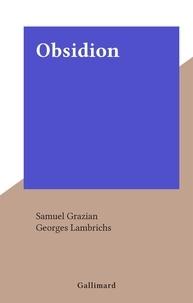 Samuel Grazian et Georges Lambrichs - Obsidion.