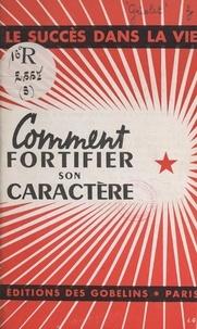 Samuel Griolet - Comment fortifier son caractère.