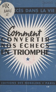 Samuel Griolet - Comment transformer nos échecs en triomphe.