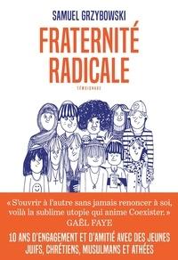 Samuel Grzybowski - Fraternité radicale.