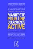 Samuel Grzybowski - Manifeste pour une coexistence active.