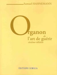 Samuel Hahnemann - Organon de l'art de guérir.