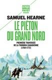 Samuel Hearne - Le piéton du Grand Nord - Première traversée de la toundra canadienne (1769-1772).